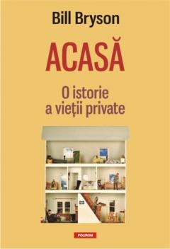 Acasa: O istorie a vietii private