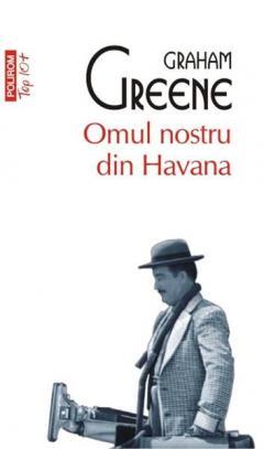 Omul nostru din Havana (Top 10)
