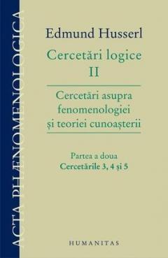 Cercetari logice II. Partea a doua: Cercetarile 3, 4 si 5
