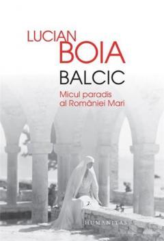 Balcic - Micul paradis al Romaniei Mari