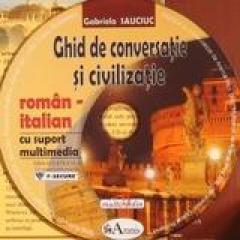 Ghid de conversatie si civilizatie Roman-Italian cu suport multimedia
