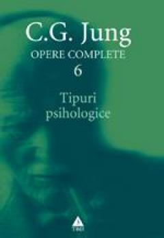Opere complete. vol. 6, Tipuri psihologice