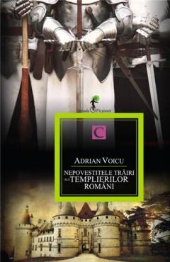 Nepovestitele trairi ale templierilor romani
