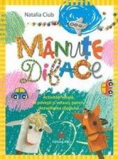 Manute dibace: activitati vesele, in povesti si versuri, pentru dezvoltarea copilului