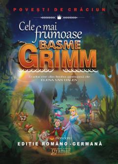 Cele mai frumoase basme Grimm (Editie bilingva romano-germana)