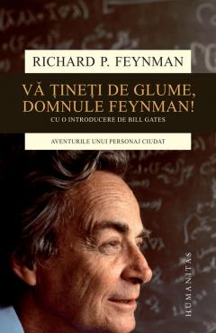 Va tineti de glume, domnule Feynman!